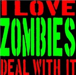 I Love Zombies Deal With It