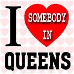 I Love Somebody In Queens