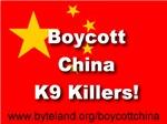 Boycott China K9 Killers