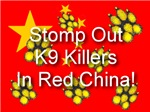 Stomp Out K9 Killers In Red China