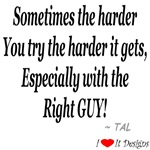 The Harder You Try -- Right Guy