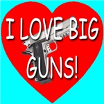 I Love Big Guns!