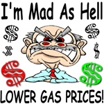I'm Mad As Hell Lower Gas Prices