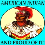 American Indian And Proud Of It