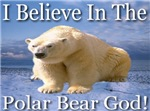 I Believe In The Polar Bear God