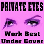Private Eyes Work Best Under Cover
