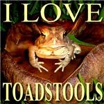 I Love Toadstools