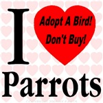 I Love Parrots Adopt A Bird Don't Buy