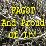 Fagot And Proud Of It!