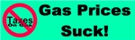 Gas Prices Suck! No Taxes On Gas Jade Bumper