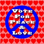 Vote For Peace & Love
