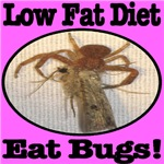 Low Fat Diet Eat Bugs Just For Her