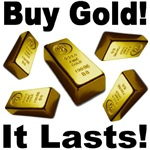 Buy Gold It Lasts!