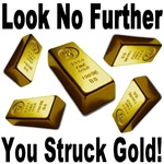 Look No Further You Struck Gold!