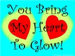 You Bring My Heart To Glow!
