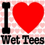 I Love Wet Tees