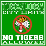 Tuscaloosa City Limits No Tigers Allowed