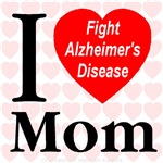 I Love Mom -- Fight Alzheimer's Disease