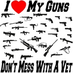 I Love My Guns Don't Mess With A Vet