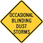 Occasional blinding dust storms