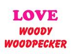 Love Woody Woodpecker