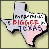 Everything is Bigger in Texas