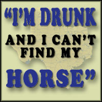I'm Drunk and I Can't Find My Horse!
