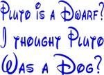 Pluto: Dwarf or Dog?