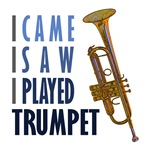 I Played Trumpet