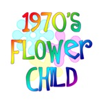 1970's Flower Child t-shirt saying birthday gift