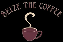 Seize the Coffee