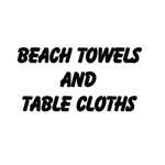 Beach Towels and Tablecloths