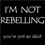 Not Rebelling....