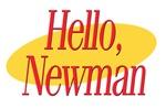 Hello, Newman