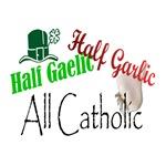 Half Gaelic Half Garlic All Catholic (the original
