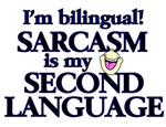 SARCASM - MY SECOND LANGUAGE