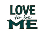 LOVE TO BE ME