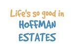 Life is so good in Hoffman Estates