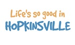 Life is so good in Hopkinsville