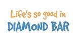 Life is so good in Diamond Bar