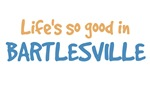 Life is so good in Bartlesville