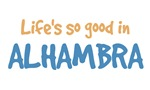 Life is so good in Alhambra