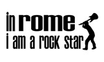 In Rome NY I am a Rock Star