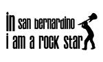 In San Bernardino I am a Rock Star