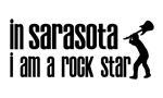 In Sarasota I am a Rock Star