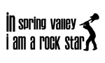 In Spring Valley I am a Rock Star