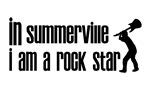 In Summerville I am a Rock Star