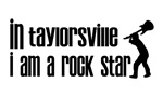 In Taylorsville I am a Rock Star