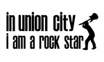 In Union City Ca I am a Rock Star