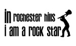 In Rochester Hills I am a Rock Star